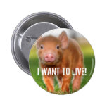 I WANT TO LIVE! 2 INCH ROUND BUTTON
