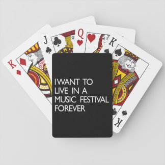 I Want to Live in a Music Festival Forever Playing Cards