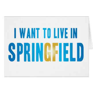 I Want to Live in Springfield Notecard Stationery Note Card