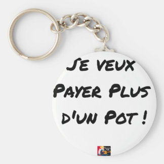 I WANT TO PAY MORE THAN ONE POT! - Word games Keychain