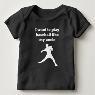 I Want To Play Baseball Like My Uncle T Shirts