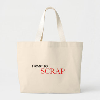 I want to Scrap Large Tote Bag