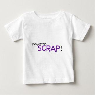 I want to Scrap Tee Shirt