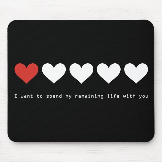 I want to spend my remaining life with you mouse pad