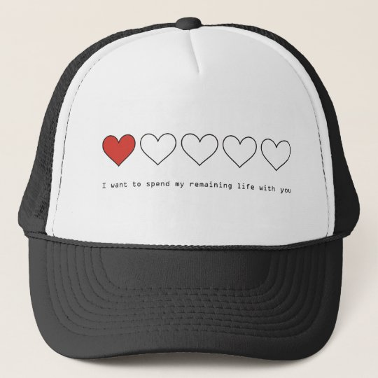 I want to spend my remaining life with you trucker hat