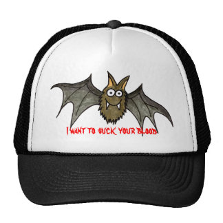 I want to suck your blood trucker hat