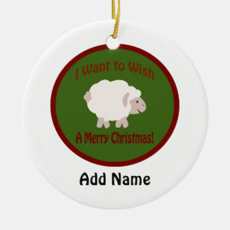 I Want to wish Ewe a Merry Christmas Ceramic Ornament