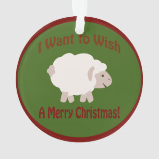 I want to Wish Ewe a Merry Christmas Ornament