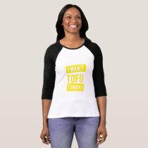 I Want Tofu Tonight Vegan Vegetarian Gifts T-Shirt
