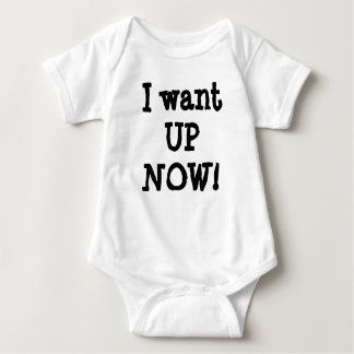 I want UP NOW! Baby Bodysuit