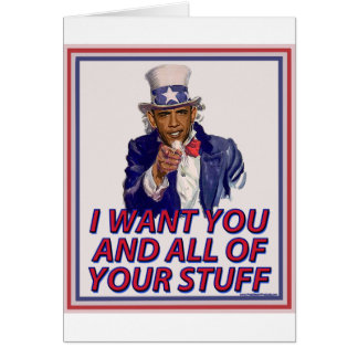 I Want You And All Of Your Stuff Greeting Card