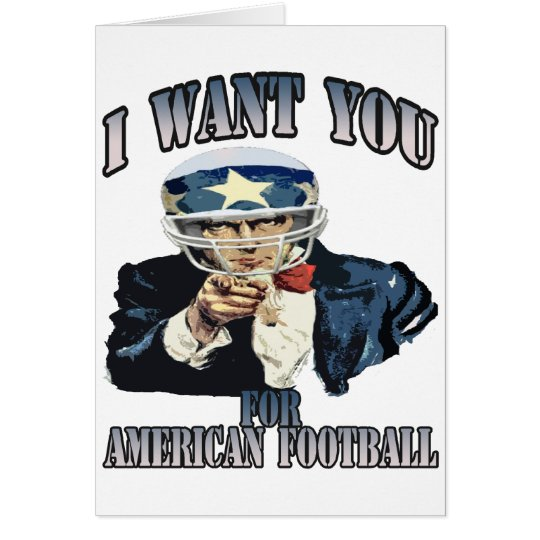 I WANT YOU FOR AMERICAN FOOTBALL CARD
