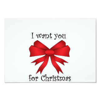 I want you for christmas with red bow 3.5x5 paper invitation card