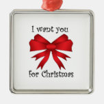 I want you for christmas with red bow square metal christmas ornament