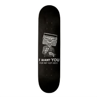 I want you for hip-hop army skateboard
