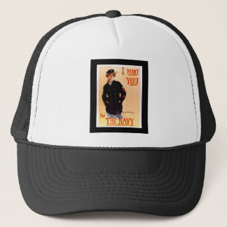 I Want You For The Navy ~ WW I US Poster 1917 Trucker Hat