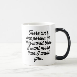 """I want you"" Personalized love quote text design Magic Mug"