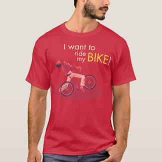 I Want You Ride My Bike T-Shirt
