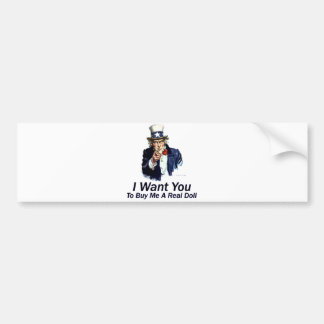 I Want You:  To Buy Me A Real Doll Bumper Sticker