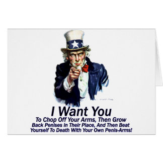 I Want You:  To Chop Off Your Arms Card