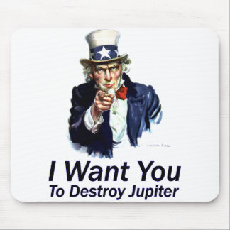 I Want You:  To Destroy Jupiter Mouse Pad