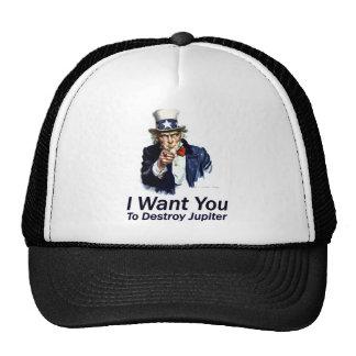 I Want You:  To Destroy Jupiter Trucker Hat