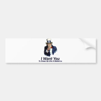 I Want You:  To Dress Up Bumper Sticker