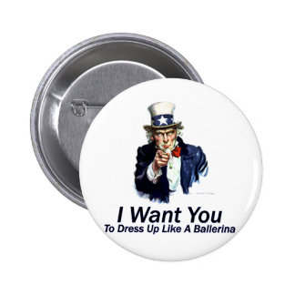 I Want You To Dress Up Pins
