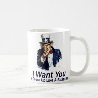 I Want You:  To Dress Up Coffee Mug