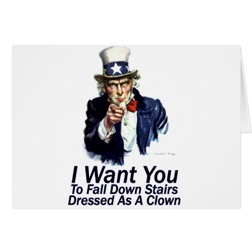 I Want You:  To Fall Down Stairs Greeting Card