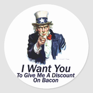 I Want You:  To Give Me A Discount Classic Round Sticker