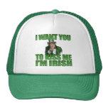 I Want You To Kiss Me I'm Irish Hat