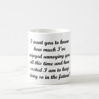 I want you to know coffee mugs
