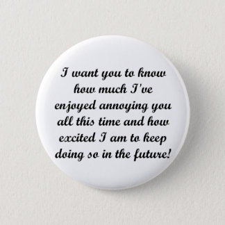I want you to know pinback button