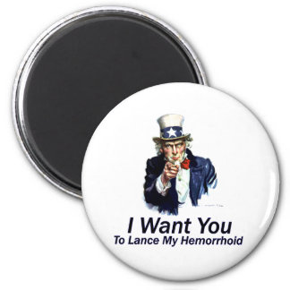 I Want You: To Lance My Hemorrhoid 2 Inch Round Magnet
