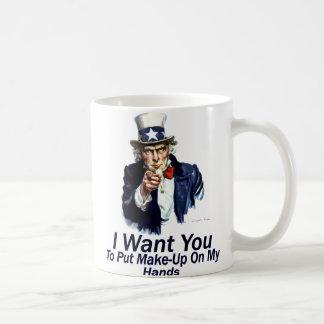 I Want You:  To Put Make-Up Coffee Mug