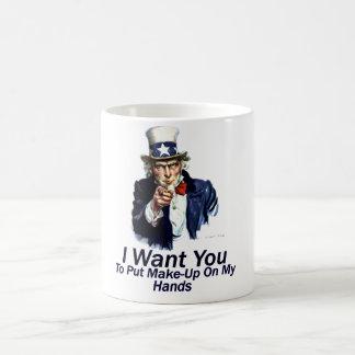 I Want You:  To Put Make-Up Mugs
