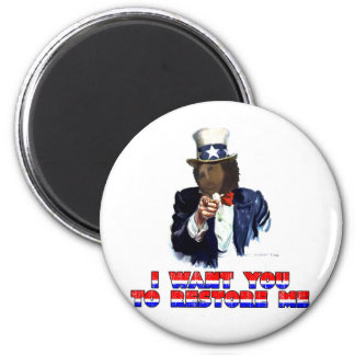 I WANT YOU TO RESTORE ME 2 INCH ROUND MAGNET