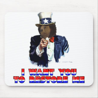 I WANT YOU TO RESTORE ME MOUSE PAD