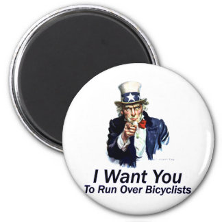 I Want You: To Run Over Bicyclists 2 Inch Round Magnet
