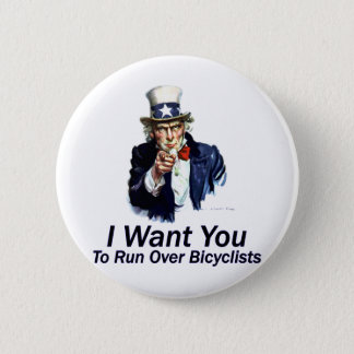 I Want You: To Run Over Bicyclists Button