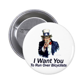I Want You To Run Over Bicyclists Pinback Button