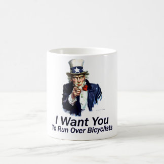 I Want You: To Run Over Bicyclists Coffee Mug