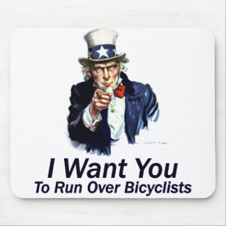 I Want You: To Run Over Bicyclists Mouse Pad