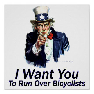I Want You:  To Run Over Bicyclists Poster