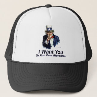 I Want You: To Run Over Bicyclists Trucker Hat