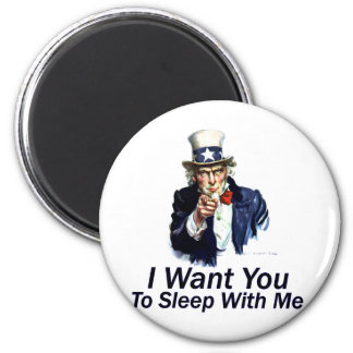 I Want You:  To Sleep With Me 2 Inch Round Magnet
