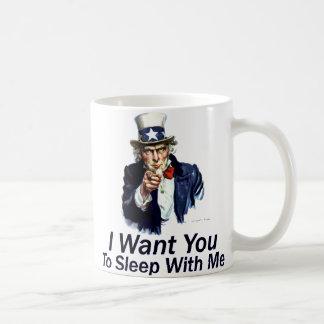 I Want You:  To Sleep With Me Coffee Mugs