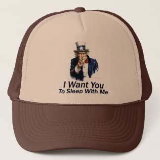 I Want You:  To Sleep With Me Trucker Hat