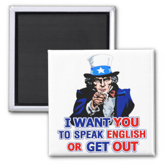 I Want You To Speak English Or Get Out Magnet